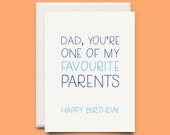 Dad, you're one of my favourite parents, Happy Birthday - greeting card - Dad birthday card