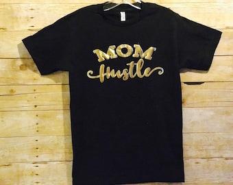 mom hustle t-shirt, mom shirt, mother tee, hard working mama