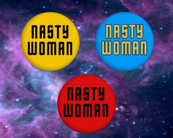 """Nasty Woman - Star Trek Style - Go where no Nasty Woman has gone before! 1.25"""" Pinback Button"""