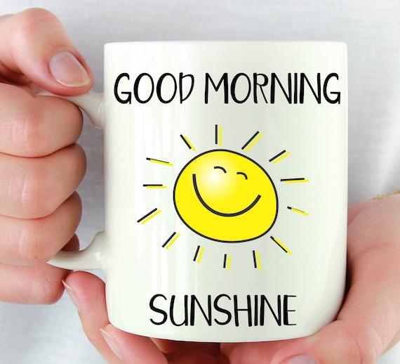 Guten Morgen Sonnenschein Becher Süße Freund Geschenk Sonnenschein Kaffeebecher Freundin Geschenk Beste Freundin Geschenk Für Sie Mann Geschenk