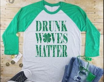 St Patricks Day womens Long Sleeve|Drunk Wives Matter||drinking raglan|drinking tee|Irish shirt|Beer shirt|st paddys day| Shamrock Shirt