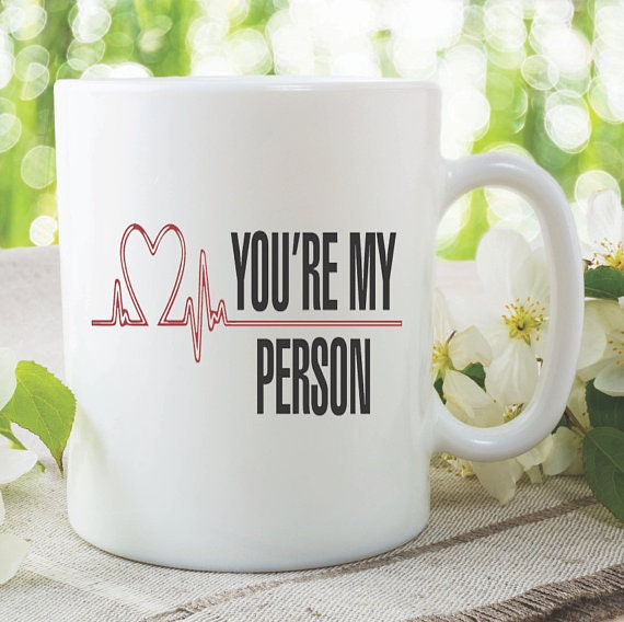 Greys Anatomy Quotes Mug Youre My Person Quote Etsy