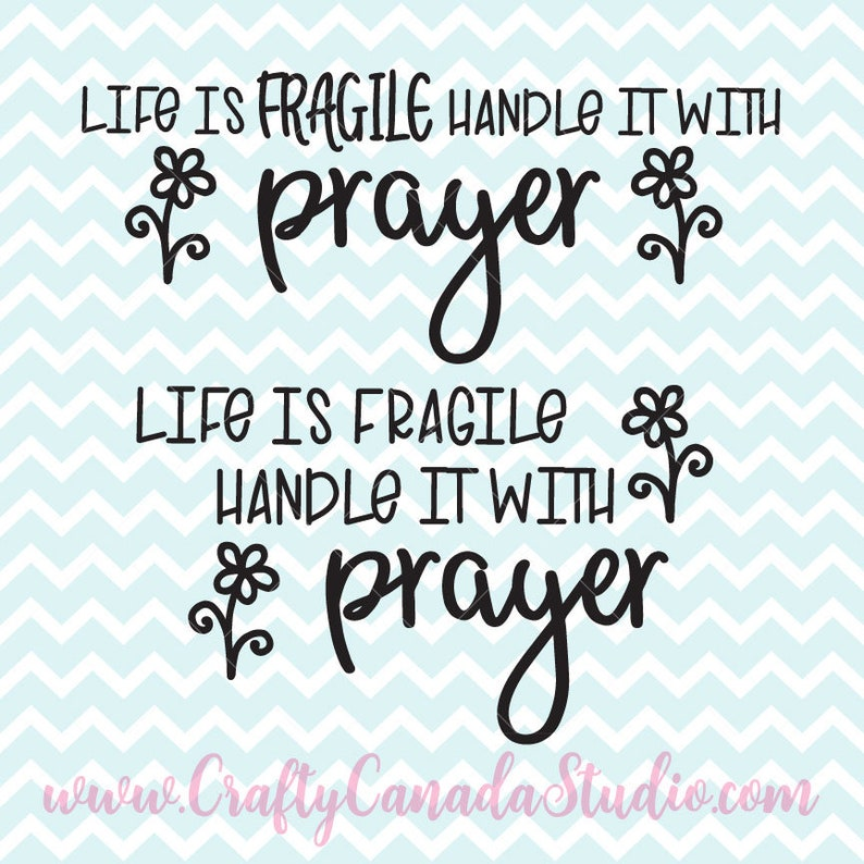 Life Is Fragile Handle It With Prayer Svg Inspirational Etsy