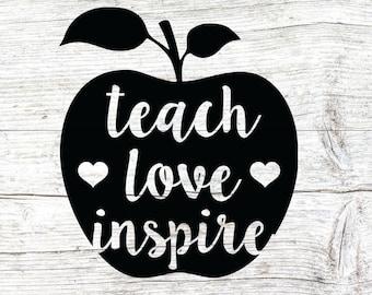 Teach love inspire svg, teacher svg, school svg, teach svg, cut files for cricut silhouette, svg, dxf, eps