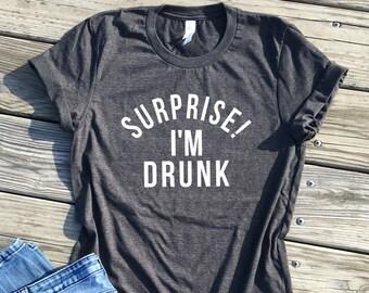 Surprise Im Drunk Shirt Funny Day Drinking Matching Group Party Shirts Birthday Dark Grey Unisex Tee