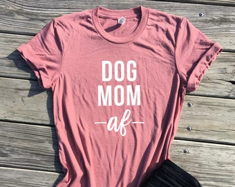 d315bee3 dog mom shirt, dog mom af shirt, mauve unisex tee, my kids have four paws  tshirt, stay at home dog mom shirt, dog mom sweatshirts, dog mom