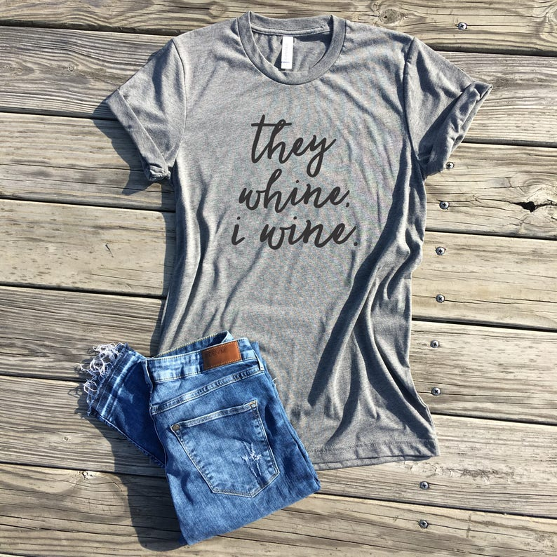 8f9ac87c SALE - mom shirt, mom shirts, mom life shirt, they whine i wine, lt grey  unisex tee, mom gifts, gifts for her, mommy and me shirt, mom gift