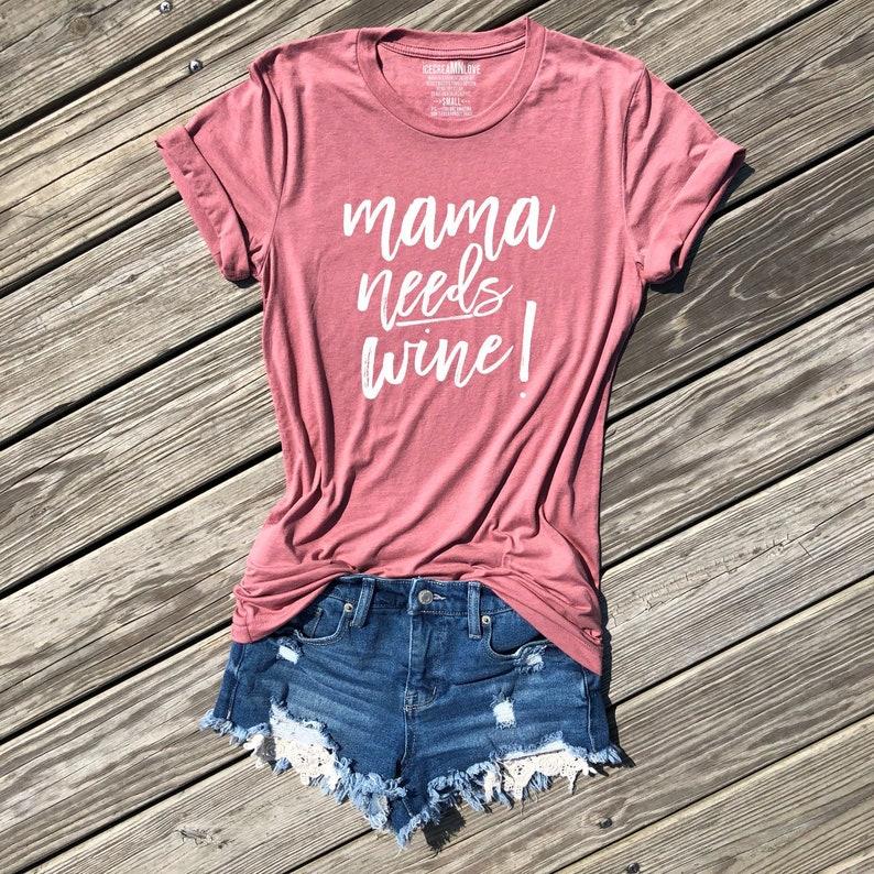 3d2c92de Mama needs wine shirt mom shirts funny mom shirts sarcastic | Etsy