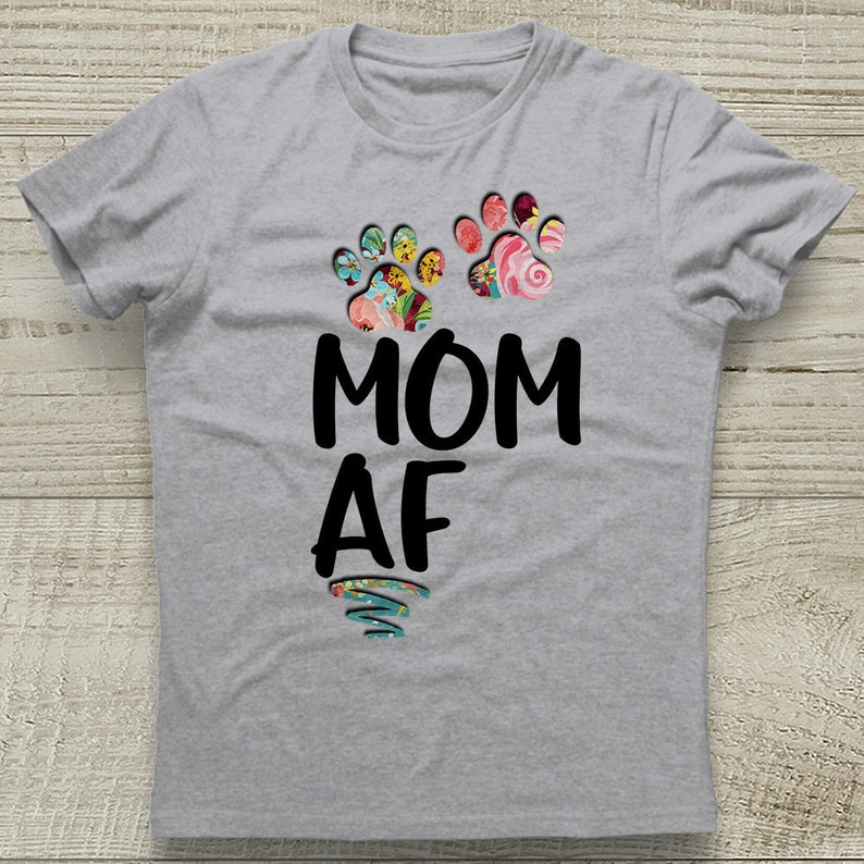 206f1fcb Dog Mom AF Shirt Dog Mom AF T-Shirt Dog Mom TeeDog Lover | Etsy