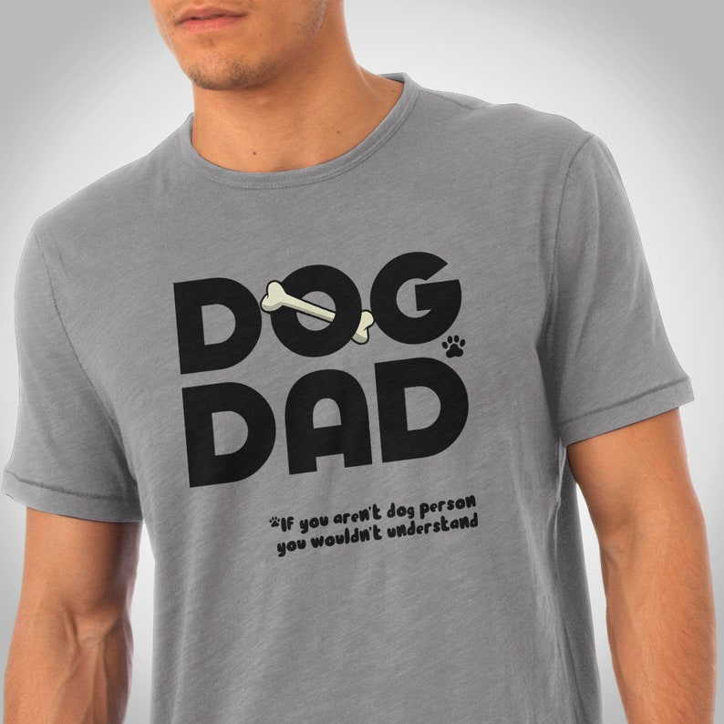 90d3b6ed Dog dad Gift Dog Father Shirt Gift Dog dad Tshirt Gift for | Etsy