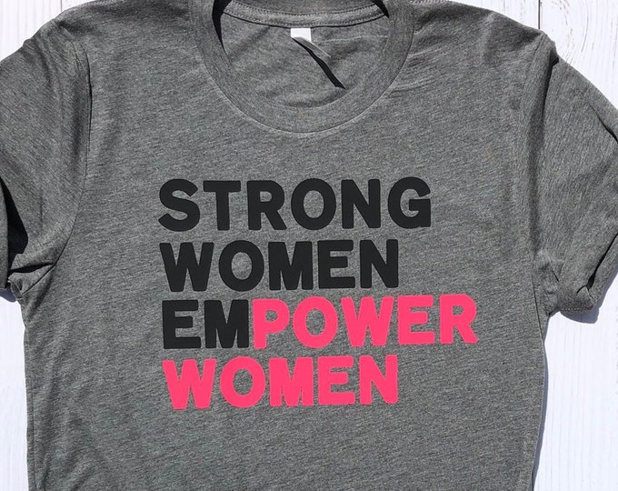 Featured listing image: Strong Women Shirt. Womens Movement shirt. Strong Women Empower Women. Gift for Her. Gift for Feminist. Inspirational Shirt. Feminist shirt.