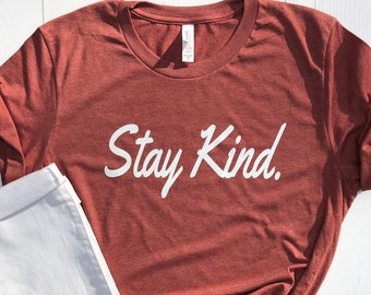 Kindness Shirt | Stay Kind Unisex Shirt | Positive Shirt | Soft Unisex Shirt | Kind Shirt | Wild Liberty
