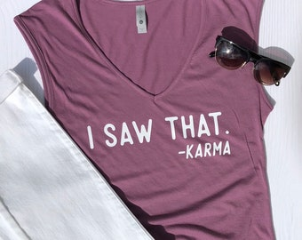 Karma Shirt | Karma Tank Top | Funny ladies shirt | Inspirational Shirt | Motivational Shirt | Womens Graphic Shirt | Gift for her | Wild