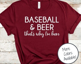 Baseball and Beer that's why I'm here shirt | Game Day shirt | Sports Mom shirt | Baseball shirt for women | Gift for Baseball Fan |