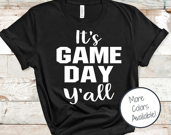 Game Day Y'all Shirt | It's Game Day Shirt | Game Day Shirt for Women | Soft Unisex Shirt | Wild Liberty