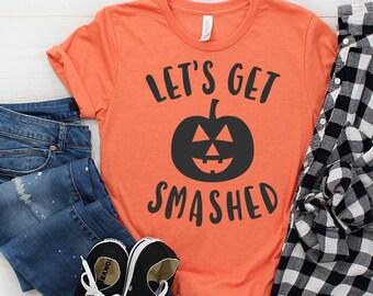 Let's Get Smashed Halloween shirt   Halloween T-Shirt   Women's Halloween Shirt   Plus Sizes available   Pumpkin Shirt