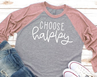 Choose Happy baseball style shirt   Inspirational Quote   Ladies Long Sleeve graphic shirt   Mental Health   Happy Quote   Happiness Shirt