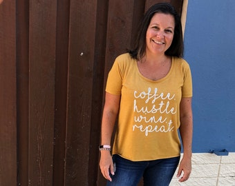 Coffee Hustle Wine Repeat ladies fit t-shirt | Unique Coffee Shirt and gift for Wine Lover | Motherhood Shirt | Mompreneuer