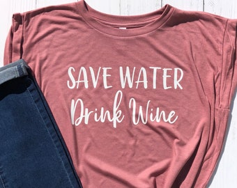 Save Water Drink Wine, Gift for Wine Lover,  Ladies Graphic Shirt,  Wild Liberty