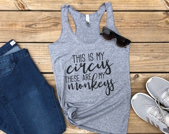 This is my Circus | These are my Monkeys | Mom Shirt | Mom Tank | Proud Mom Shirt | Gift for Mom | Fun Mom Shirt |  Wild Liberty