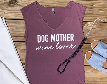 Dog Mother Wine Lover Shirt  | Dog Mom Shirt | Wine Lover Shirt | Dog Mom | Gift for Dog Lover | Womens Graphic Shirt | Gift for her