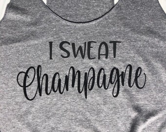 Champagne Tank. Champagne Shirt. Gift for Wine Lover. Workout Tank. Wine Tank. Champagne Gift.