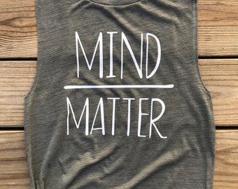Mind Over Matter. Runners Tank. Yoga Tank. Workout Tank. Muscle Tank. Inspirational Shirt. Motivational Shirt,
