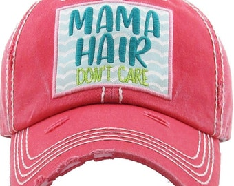 Mama Hair Don't Care Hat | More Colors Available | Ladies style baseball hat | Workout Hat | Beach Hat | Mom Hat | Gift for Mom