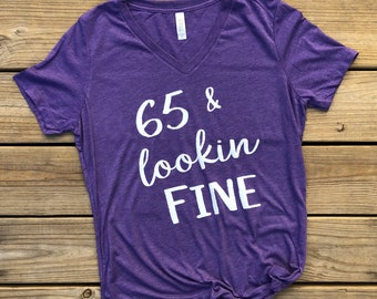 65 year old birthday gift. Ladies VNeck. Gift for Mom. Fun Mom Shirt. Funny Shirt. Women's Shirt. Gift for Her.