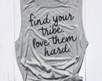f8de2d5c17 Tribe tank. Find your tribe. Gift for her. Shirt for Friends. Bridal