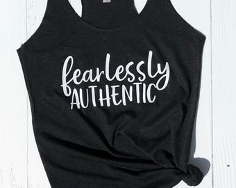 Fearlessly Authentic Tank Top| Inspirational Shirt for Women | Positive Quote Shirt | Workout Tank | Wild Liberty
