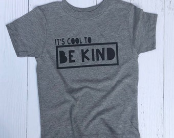 It's Cool to be Kind. Kids Shirt. Kind Shirt. Inspirational Kids Shirt. Gift for Child. Be Kind shirt. Kindness Shirt. Kids Positive Shirt.