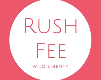 Rush fee for Custom Order | Wild Liberty