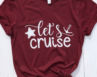 Cruise Shirt | Let's Cruise Shirt | Unisex shirt | Shirt for Cruise | Soft Unisex shirt | Vacation Shirt | Family Cruise Shirts