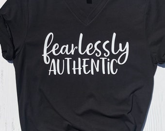 Fearlessly Authentic shirt | Inspirational Shirt for Women | Positive Quote Shirt | Wild Liberty