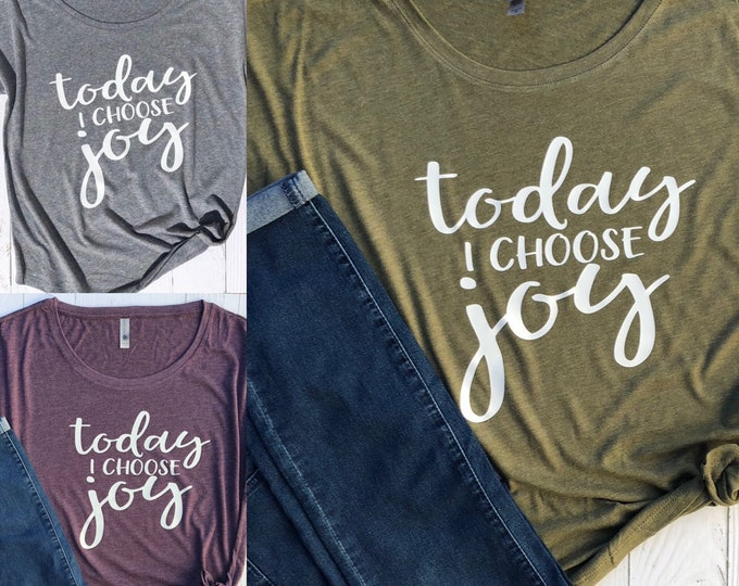 Featured listing image: Choose Joy Shirt | Today I Choose Joy | Ladies Relaxed T-Shirt | Gift for Mothers Day | Positive Graphic Shirt | Inspiration and Motivation