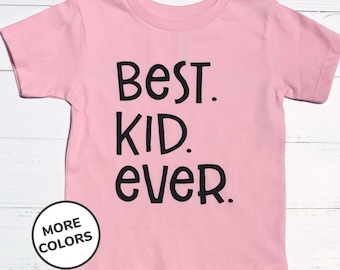 Best Kid Ever Shirt. Birthday Gift for Child. Kids Positive Message Shirt. Birthday Shirt for Child. Add on for Matching Dad and Me Shirt.