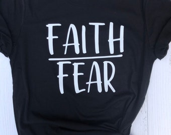 Faith Over Fear Shirt | lnspirational Shirt | Soft Unisex shirt | Faith Shirt | Plus Size Available | Wild Liberty | Positive Message Shirt
