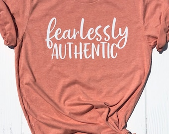 Fearlessly Authentic shirt | More Colors Available | Inspirational Shirt for Women | Motivational Shirt | Positive Quote Shirt |Wild Liberty
