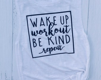 Wake Up Workout Be Kind Repeat | Be Kind Tank |  Gym Shirt | Workout Tank | Ladies Tank | Gifts for Women | Graphic Tank Top | Wild Liberty