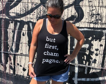 But First Champagne Shirt | Champagne Tank | Brunch Shirt | Gift for Wine Lover | Gift for friend | Wine Shirt | Bachelorette Tank