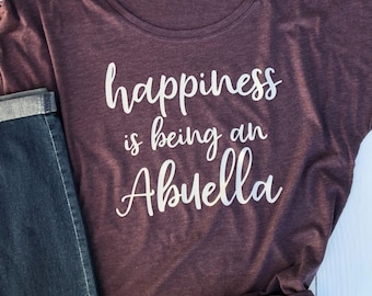 Happiness is being an Abuella | Abuella Shirt | Gift for Abuella | Mothers Day Gift for Abuella | Abuella Gift | Abuella Shirt Plus Size