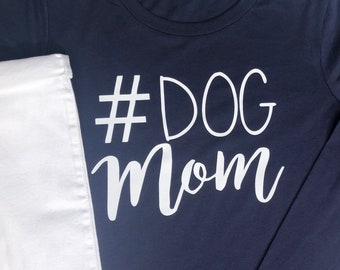 Dog Mom Shirt | More Colors Available | Gift for Dog Mom |  Dog Lover Shirt | Dog Long Sleeve Shirt | Dog Mom Long Sleeve Shirt
