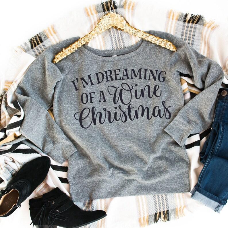 Wine gift Christmas Off Shoulder Sweatshirt Slouchy Sweatshirt Wine Sweatshirt Wine Christmas