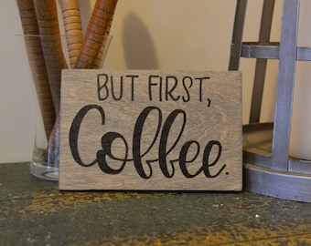 But First, Coffee Wooden Mini-Sign