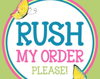 Rush My Order Please!!