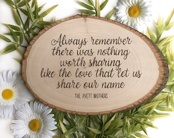 Always Remember There Was Nothing Worth Sharing Like The Love That Let Us Share Our Name / Avett Brothers Art / Avett Lyrics Sign / Woodburn