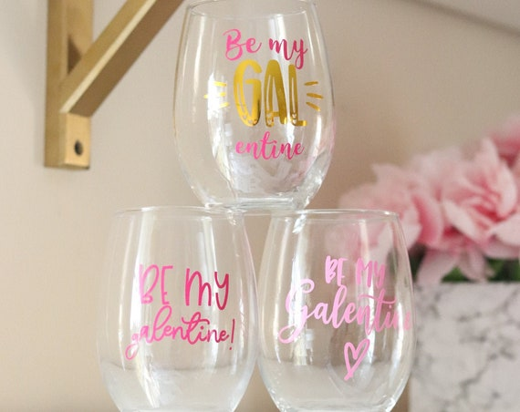Be My Galentine Wine glass | Valentine's Day Favors | Galentine's Day Wine glass | Galentine's Day Favors | Gift for Friend | Galentine Gift