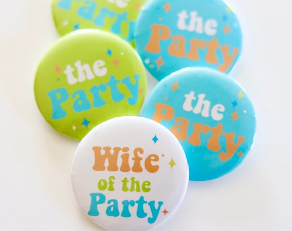 Wife of the Party Buttons | Wife of the Party Bachelorette Pins | Wife of the Party Favors | Bachelorette Pins | Bride Squad T Shirt Buttons