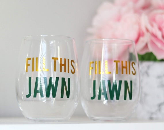 Jawn Wine glass   Jawn Cup   Fill this Jawn   Philadelphia Wine glass   Philly Gift   Philly Wine glass   Philadelphia Gift   Philly Present